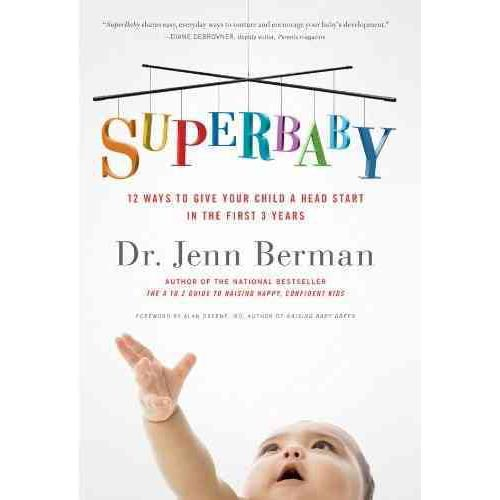 SuperBaby : 12 Ways to Give Your Child a Head Start in the First 3 Years