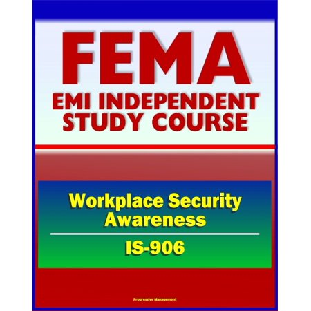 21st Century FEMA Study Course: Workplace Security Awareness (IS-906) - Access Control, ID Badges, Scenarios and Procedures, Bomb Threat Checklist, Identity Theft -