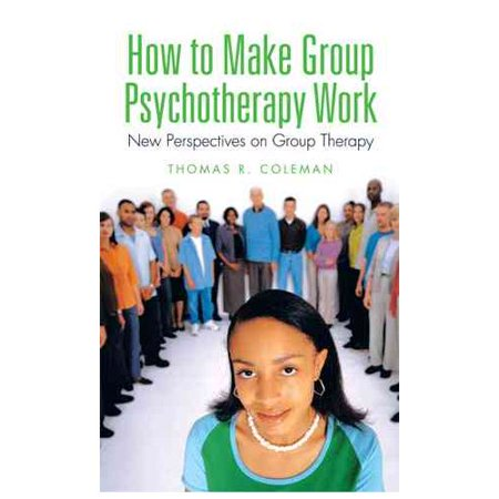 How To Make Group Psychotherapy Work  New Perspectives On Group Therapy