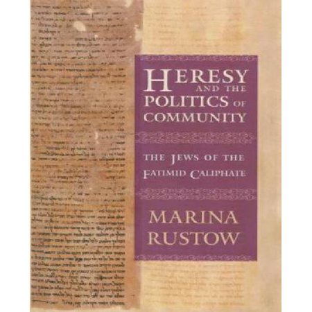 Heresy and the Politics of Community: The Jews of the Fatimid Caliphate - image 1 of 1