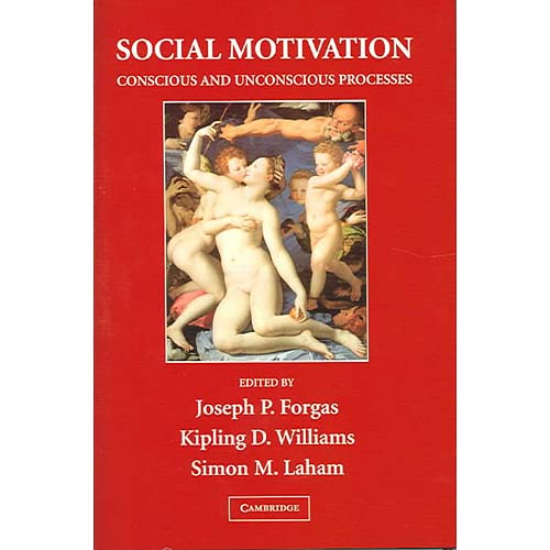Social Motivation: Conscious and Unconscious Processes