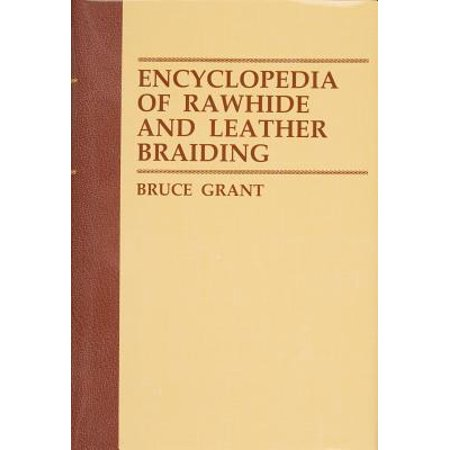 Encyclopedia of Rawhide and Leather Braiding