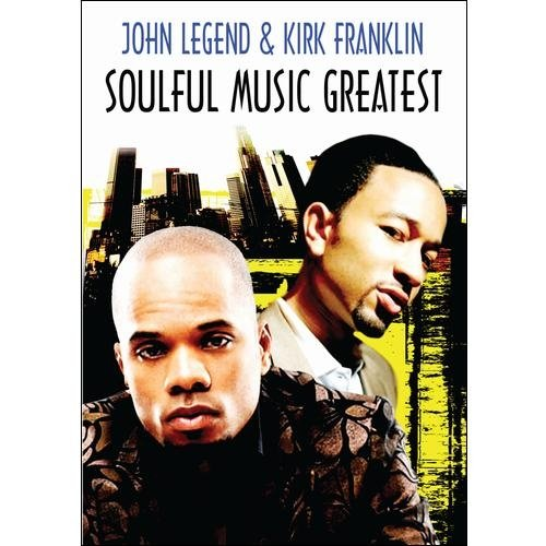 Soulful Music Greatest: John Legend And Kirk Franklin