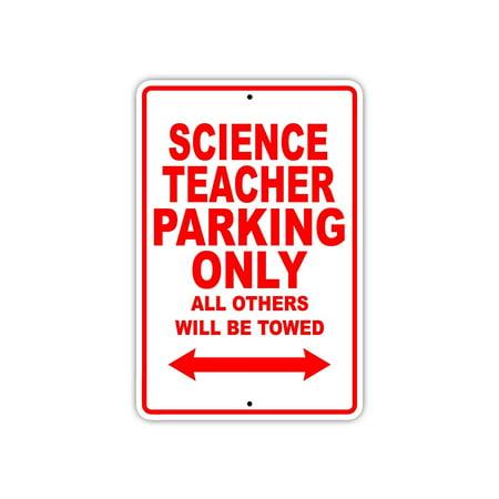 Science Teacher Gifts (Science Teacher Parking Only Gift Decor Novelty Garage Metal Aluminum 8