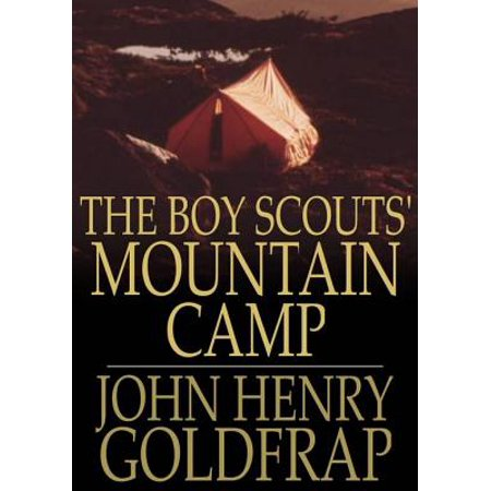 The Boy Scouts' Mountain Camp - eBook ()