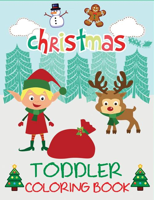Toddler Coloring Books: Christmas Toddler Coloring Book: Christmas Coloring  Book For Children, Ages 1-3, Ages 2-4, Preschool (Paperback) - Walmart.com  - Walmart.com