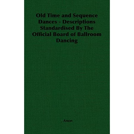 Old Time and Sequence Dances - Descriptions Standardised by the Official Board of Ballroom Dancing - eBook - Ballroom Dance Outfit