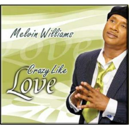 Melvin Williams - Crazy Like Love