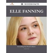 Elle Fanning 82 Success Facts - Everything you need to know about Elle Fanning - eBook