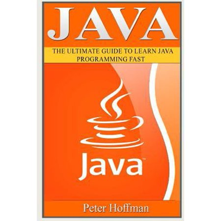 Java  The Ultimate Guide To Learn Java Programming And Computer Hacking  Java For Beginners  Java For Dummies  Java Apps  Ha