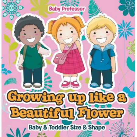 Beautiful Shapes - Growing up like a Beautiful Flower | baby & Toddler Size & Shape - eBook