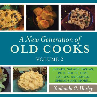 A New Generation of Old Cooks, Volume 2: Breads, Salads, Pastas, Rice, Soups, Dips, Sauces, Dressings, Spreads and More - Halloween Bread Dip