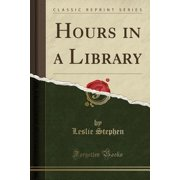 Hours in a Library (Classic Reprint)