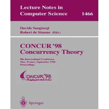 Concur  98   Concurrency Theory  9Th International Conference  Nice  France  September 8 11  1998  Proceedings