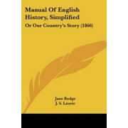 Manual of English History, Simplified : Or Our Country's Story (1866)