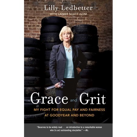 Grace and Grit : My Fight for Equal Pay and Fairness at Goodyear and