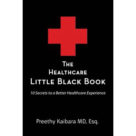 The Healthcare Little Black Book  10 Secrets To A Better Healthcare Experience