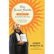 The Jesuit Guide to (Almost) Everything (Hardcover)