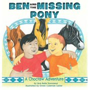 Choctaw Adventures: Ben and the Missing Pony (Series #2) (Hardcover)