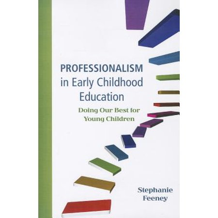 Professionalism in Early Childhood Education : Doing Our Best for Young