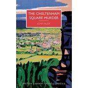 British Library Crime Classics: The Cheltenham Square Murder (Paperback)