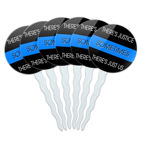 Thin Blue Line Sometimes Justice Just Us Police Cupcake Picks Toppers - Set of 6 ()