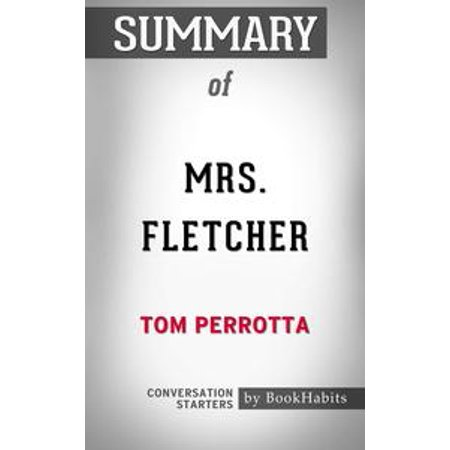 Tom Fletcher Halloween (Summary of Mrs. Fletcher by Tom Perrotta | Conversation Starters -)