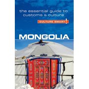 Mongolia - Culture Smart! : The Essential Guide to Customs & Culture - Paperback