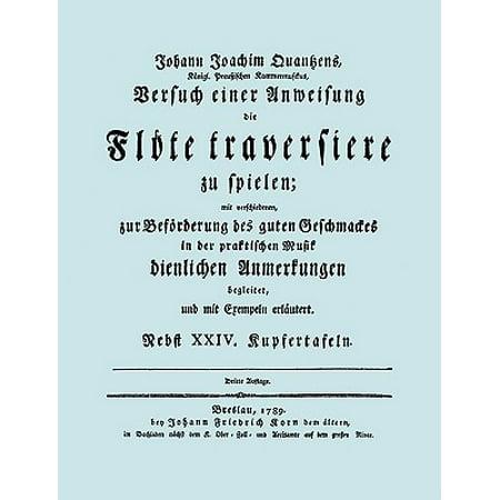 Versuch Einer Anweisung Die Flöte Traversiere Zu Spielen. [facsimile of 1789 (Versuch Einer Anweisung Die Flote Traversiere Zu Spielen)