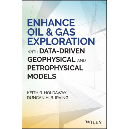 Enhance Oil   Gas Exploration With Data Driven Geophysical And Petrophysical Models