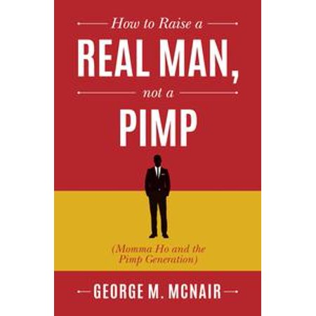 How to Raise a Real Man, Not a Pimp - eBook (Real Pimp Suits)