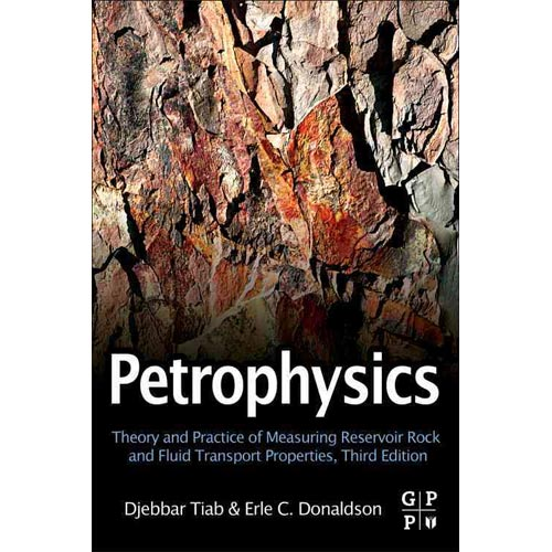 Petrophysics: Theory and Practice of Measuring Reservoir Rock and Fluid Transport Properties
