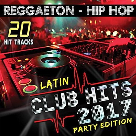 Latin Club Hits 2017 Party Edition (Various Artists) (Young Hoops Club Halloween Party 2017)