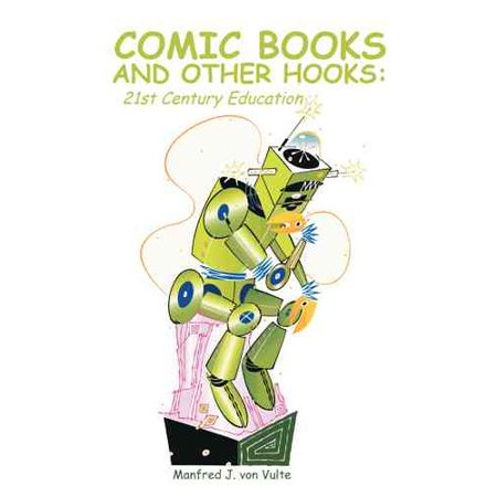 Comic Books and Other Hooks: 21st Century Education