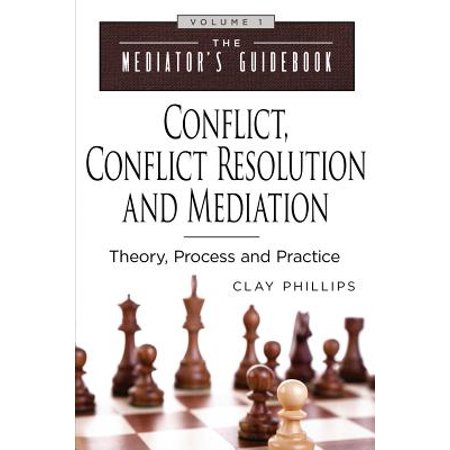 Conflict, Conflict Resolution & Mediation : Theory, Process and