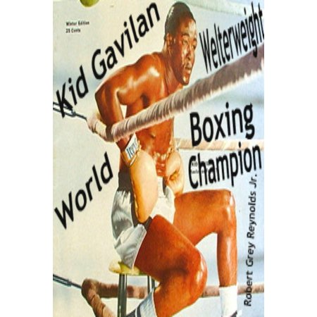 Kid Gavilan World Welterweight Boxing Champion - eBook
