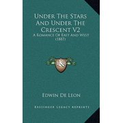 Under the Stars and Under the Crescent V2 : A Romance of East and West (1887)
