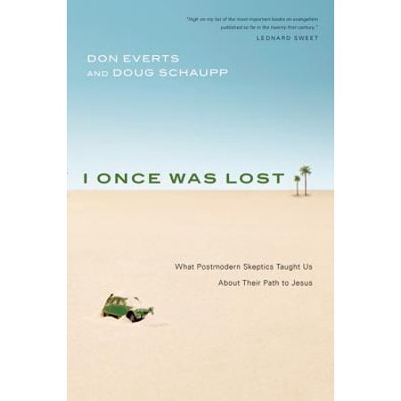I Once Was Lost : What Postmodern Skeptics Taught Us about Their Path to