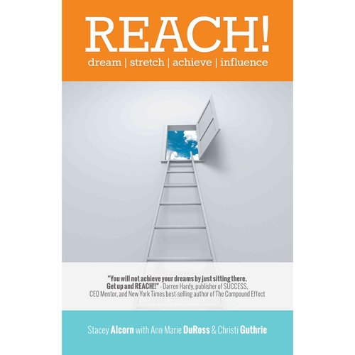 Reach!: Dream / Stretch / Achieve / Influence