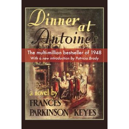 Dinner at Antoines (Also The Hills By Frances Parkinson Keyes)