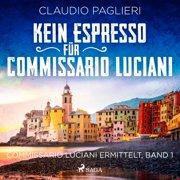 Kein Espresso für Commissario Luciani (Commissario Luciani ermittelt, Band 1) - Audiobook