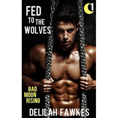 - Fed to the Wolves, Part 1: Bad Moon Rising - eBook