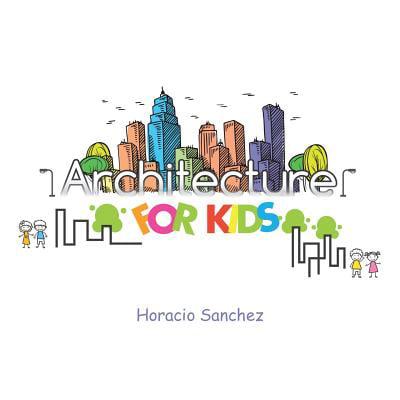 Architecture for Kids - Architecture For Kids