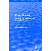 Cover Stories (Routledge Revivals): Narrative and Ideology in the British Spy Thriller (Paperback)