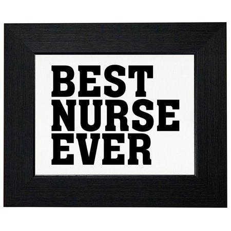 Best Nurse Ever - Large Print - Nurse Thanks Framed Print Poster Wall or Desk Mount (Best Drug App For Nurses)