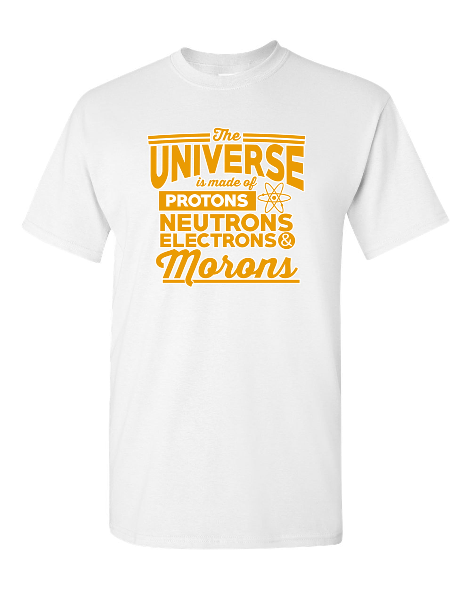 The Universe Is Made Of Protons Neutrons Funny Novelty T-Shirt Mens tee TShirt