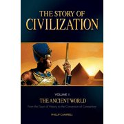 The Story of Civilization : VOLUME I - The Ancient World