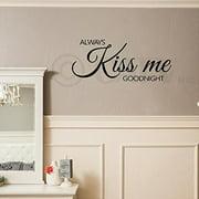 "Always Kiss Me Goodnight Vinyl Lettering Wall Decal Sticker (12.5""H x 28""L, Black)"