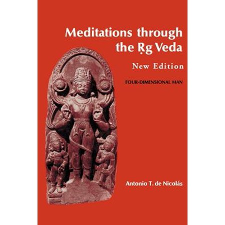Meditations Through the Rig Veda : Four-Dimensional Man
