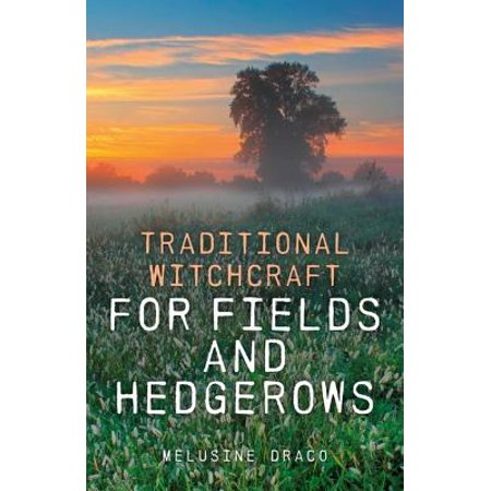 Traditional Witchcraft for Fields and Hedgerows - eBook